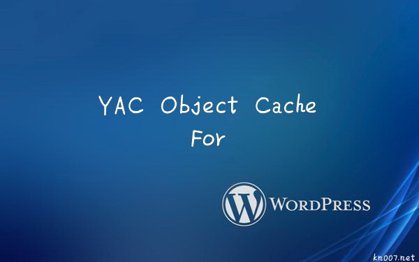 yac-object-cache-for-wordpress